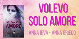 Volevo_Solo_Amore_Anna_Ieve_Anna_Grieco_Banner
